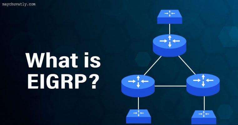 What is EIGRPzz 761x400 - [Phần 4]EIGRP là gì? Nguyên tắc chọn đường đi của EIGRP - Series tự học CCNA [A-Z]