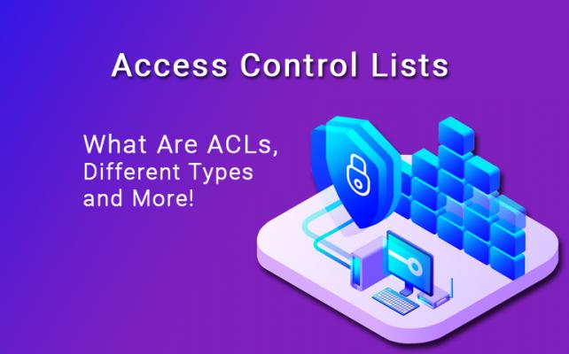 access control lists definition types and tutorial 642x400 - Tìm hiểu về ACL (Access Control List) (Series tự học CCNA [A-Z] - Chương 5)